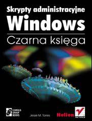 Skrypty administracyjne Windows. Czarna Księga