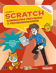 Scratch. Komiksowa przygoda z programowaniem. Wydanie II