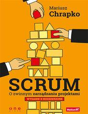Ok�adka ksi��ki Scrum. O zwinnym zarz�dzaniu projektami. Wydanie II rozszerzone