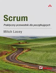 Ok�adka ksi��ki Scrum. Praktyczny przewodnik dla pocz�tkuj�cych
