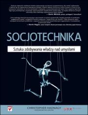 Ok�adka ksi��ki Socjotechnika. Sztuka zdobywania w�adzy nad umys�ami