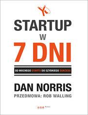 Ok�adka ksi��ki Startup w 7 dni.  Od mocnego startu do szybkiego sukcesu