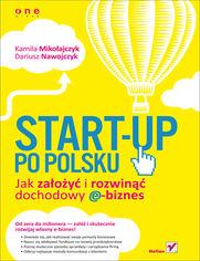 Ok�adka ksi��ki Start-up po polsku. Jak za�o�y� i rozwin�� dochodowy e-biznes