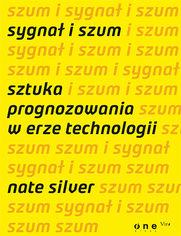 Ok�adka ksi��ki Sygna� i szum. Sztuka prognozowania w erze technologii
