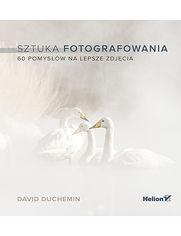 Sztuka fotografowania. 60 pomys��w na lepsze zdj�cia