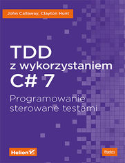 TDD z wykorzystaniem C# 7. Programowanie sterowane testami