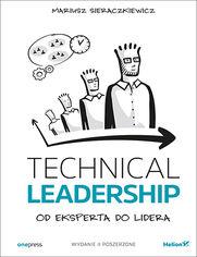 Technical Leadership. Od eksperta do lidera. Wydanie II poszerzone