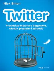 Ok�adka ksi��ki Twitter. Prawdziwa historia o bogactwie, w�adzy, przyja�ni i zdradzie