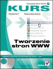 Tworzenie stron WWW. Kurs. Wydanie II - Radosław Sokół