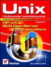 UNIX użytkowanie i administrowanie. 2 wydanie