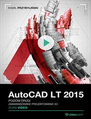 Promocja dnia - AutoCAD LT 2015. Kurs video. Poziom drugi. Zaawansowane projektowanie 2D