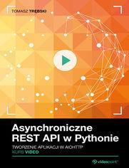 Okładka - Asynchroniczne REST API w Pythonie. Kurs video. Tworzenie aplikacji w aiohttp