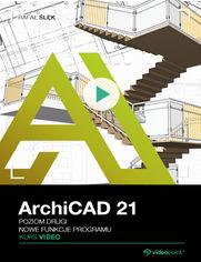 Okładka - ArchiCAD 21. Kurs video. Poziom drugi. Nowe funkcje programu