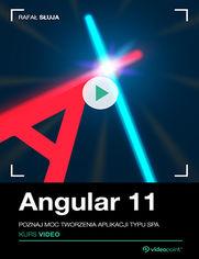 Okładka - Angular 11. Kurs video. Poznaj moc tworzenia ap...