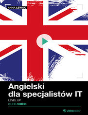 Angielski dla specjalistów IT. Kurs video. Level up