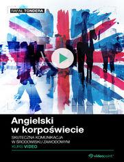 Promocja dnia - Angielski w korpoświecie. Kurs video. Skuteczna komunikacja w środowisku zawodowym
