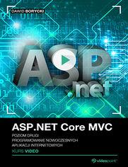Okładka - ASP.NET Core MVC. Kurs video. Poziom drugi. Programowanie nowoczesnych aplikacji internetowych