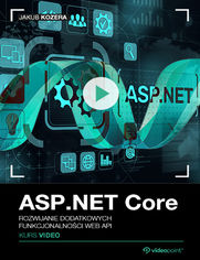 Okładka - ASP .NET Core. Kurs video. Rozwijanie dodatkowy...