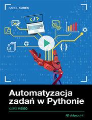 Okładka - Automatyzacja zadań w Pythonie. Kurs video