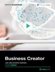 Okładka - Business Creator. Jak zbudować biznes. Kurs video