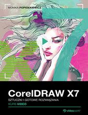 Okładka - CorelDRAW X7. Kurs video. Sztuczki i gotowe rozwiązania