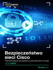 Promocja dnia - Bezpieczeństwo sieci Cisco. Przygotowanie do egzaminu CCNA Security 210-260. Kurs video