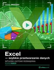 Okładka - Excel - szybkie przetwarzanie danych. Sztuczki i gotowe rozwiązania. Kurs video