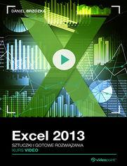 Okładka - Excel 2013. Kurs video. Sztuczki i gotowe rozwiązania