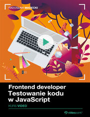 Okładka - Frontend Developer. Kurs video. Testowanie kodu w JavaScript