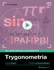 Okładka - Trygonometria. Jak zdać maturę z matematyki? Kurs video. Poziom podstawowy