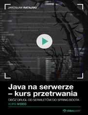 Okładka - Java na serwerze - kurs przetrwania.  Obóz drugi. Od serwletów do Spring Boota