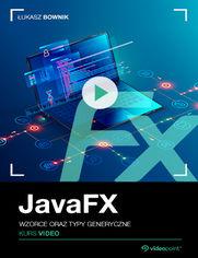 Okładka - JavaFX. Kurs video. Wzorce oraz typy generyczne