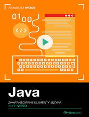 Java. Kurs video. Zaawansowane elementy języka
