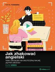 Okładka - Jak zhakować angielski. Kurs video. Triki i spo...