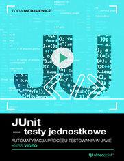 Ok�adka ksi��ki JUnit - testy jednostkowe. Kurs video. Automatyzacja procesu testowania w Javie