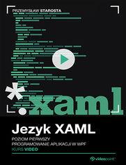 Okładka - Język XAML. Kurs video. Poziom pierwszy. Programowanie aplikacji w WPF