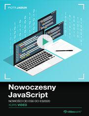 Promocja dnia - Nowoczesny JavaScript. Kurs video. Nowości od ES6 do ES2020