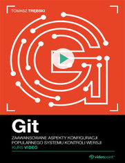 Okładka - Git. Kurs video. Zaawansowane aspekty konfigura...