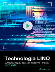 Okładka - Technologia LINQ. Kurs video. Warsztat pracy z danymi z różnych źródeł