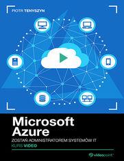 Okładka - Microsoft Azure. Kurs video. Zostań administrat...