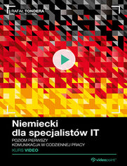 Okładka - Niemiecki dla specjalistów IT. Kurs video. Poziom pierwszy. Komunikacja w codziennej pracy
