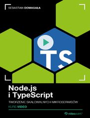 Node.js i TypeScript. Kurs video. Tworzenie skalowalnych mikroserwisów