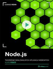 Okładka - Node.js. Kurs video. Tworzenie skalowalnych apl...