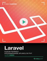 Okładka - Laravel. Kurs video. Poziom pierwszy. Programowanie aplikacji w PHP