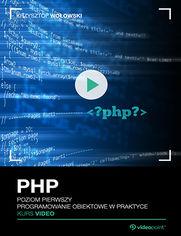 Okładka - PHP. Kurs video. Poziom pierwszy. Programowanie...