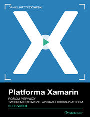 Okładka - Platforma Xamarin. Kurs video. Poziom pierwszy. Tworzenie pierwszej aplikacji cross-platform