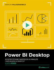Okładka - Power BI Desktop. Kurs video. Wykorzystanie nar...