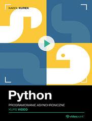 Okładka - Python. Kurs video. Programowanie asynchroniczne