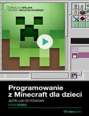 Okładka - Programowanie z Minecraft dla dzieci. Kurs video. Język Lua od podstaw