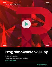 Okładka - Programowanie w Ruby. Poziom drugi. Kurs video. Zaawansowane techniki